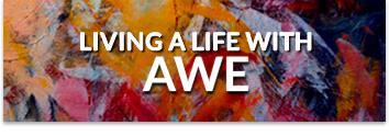 Living a life with awe
